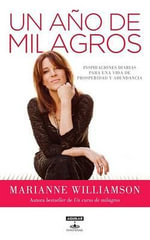 Un Ano de Milagros : A Year of Miracles - Marianne Williamson