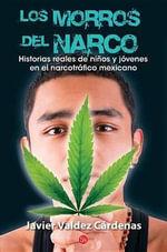 Los Morros del Narco : Narco Youth - Javier Valdes