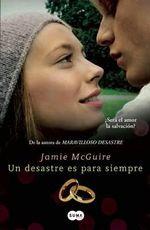 Un Desastre Es Para Siempre - Jamie McGuire