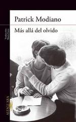 Mas Alla del Olvido - Patrick Modiano