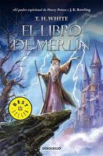 El Libro de Merlin : Best Seller (Debolsillo) - T H White