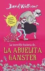 La Abuela Ganster - David Walliams