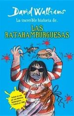La Increible Historia de...las Ratahamburguesas - David Walliams