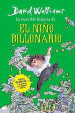 Increible Historia del Nino Billonario - David Walliams
