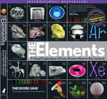 Los Elementos (The Elements) : Una exploracion visual de todos los atomos que se conocen en el universo / A Visual Exploration of Every Known Atom in the Universe - Theodore W. Gray