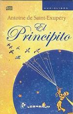 El Principito. CD - Antoine De Saint-Exupery