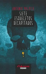 Siete Esqueletos Decapitados - Antonio Malpica