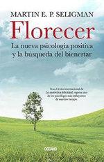 Florecer : La Nueva Psicologia Positiva y La Busqueda del Bienestar - Professor of Psychology Martin E P Seligman