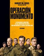 Operacion Monumento : La Fascinante Aventura de Los Guerreros del Arte Que Impidieron El Saqueo Cultural Nazi - Robert M Edsel