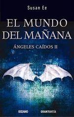 Angeles Caidos II : El Mundo del Manana - Susan Ee