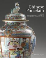 Chinese Porcelain in the Conde Collection - William Sargent