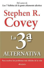La 3a. Alternativa - Dr Stephen R Covey