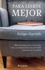 Para Leerte Mejor - Felipe Garrido