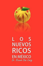 Los Nuevos Ricos En Mexico - Ricardo Diaz Conty