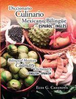 Diccionario Culinario Mexicano Bilinge - Elsa Casanova