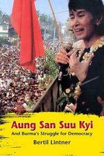 Aung San Suu Kyi and Burma's Struggle for Democracy - Bertil Lintner