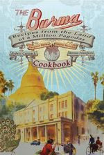 The Burma Cookbook : Recipes from the Land of a Million Pagodas - Robert Carmack