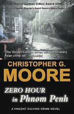 Zero Hour in Phnom Penh - Christopher G Moore