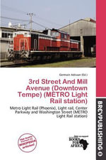 3rd Street and Mill Avenue (Downtown Tempe) (Metro Light Rail Station)