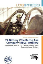 74 Battery (the Battle Axe Company) Royal Artillery