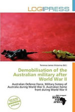 Demobilisation of the Australian Military After World War II