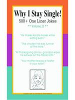 Why I Stay Single!  500+ One Liner Jokes - Volume II - Linda Parker