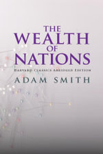 The Wealth of Nations abridged - Adam Smith