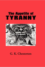 The Appetite of Tyranny - G. K. Chesterton