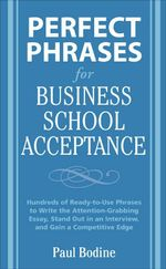 Perfect Phrases for Business School Acceptance - Paul Bodine