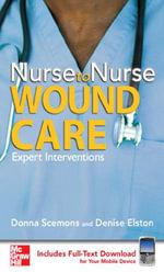 Nurse to Nurse Wound Care : Wound Care - Donna Scemons