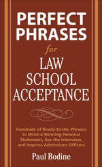 Perfect Phrases for Law School Acceptance - Paul Bodine