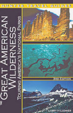 The Great American Wilderness : Touring America's National Parks - Larry Ludmer