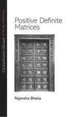 Positive Definite Matrices - Rajendra Bhatia