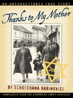 Thanks to My Mother - Schoschana Rabinovici
