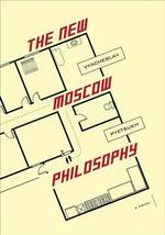 The New Moscow Philosophy - Vyacheslav Pyetsukh
