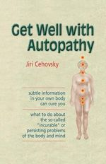 Get Well with Autopathy - Jiri Cehovsky