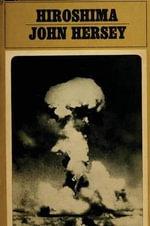 Hiroshima - Professor John Hersey