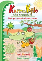Karma Kyle the Crocodile : What goes around will come around - Frank Navratil