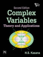 Complex Variables : Theory and Applications - H. S. Kasana