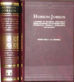 Hobson-Jobson : A Glossary of Colloquial Anglo-Indian Words and Phrases and of Kindred Items, Etymological, Historical, Geographical and Discursive - Sir Henry Yule