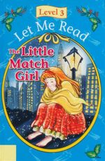 The Little Match Girl : Let Me Read : Level 3