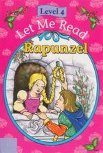 Rapunzel : Let Me Read : Level 4