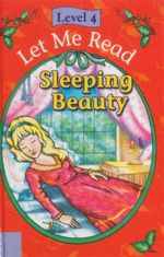 Sleeping Beauty : Let Me Read : Level 4