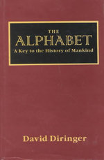 The Alphabet, The : Key to the History of Mankind - David Diringer