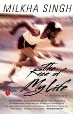 The Race of My Life : An Autobiography - Milkha Singh