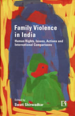 Family Violence in India : Human Rights, Issues, Actions and International Comparisons