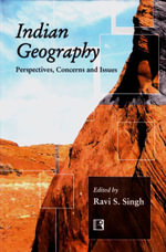 Indian Geography : Perspectives, Concerns and Issues - Ravi S. Singh