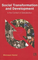 Social Transformation and Development : In the Context of Globalization - Hantal