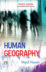Human Geography : Fourth Edition (Revised and Updated with 2011 Census Data) - Majid Husain