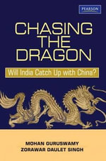 Chasing the Dragon : Will India Catch Up with China? - Mohan Guruswamy